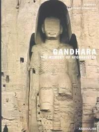 Gandhara: The Memory of Afghanistan. [hardcover].