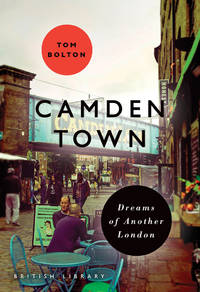 Camden Town: Dreams of Another London (Bl London)