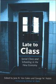 LATE TO CLASS: SOCIAL CLASS AND SCHOOLING IN THE NEW ECONOMY (SUNY SERIES, POWER, SOCIAL...