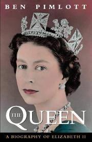 The Queen. A Biography of Queen Elizabeth II