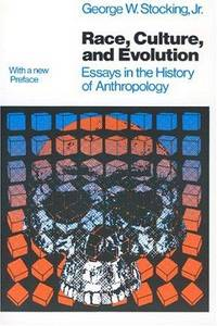 Race, Culture, and Evolution: Essays in the History of Anthropology (Phoenix Series) by George W. Stocking  Jr - Paperback - 1982-04-15 - from Ergodebooks and Biblio.com