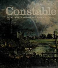 Constable: Paintings, Drawings and Watercolours