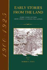 Early Stories from the Land: Short-Story Fiction from American Rural Magazines 1900-1925
