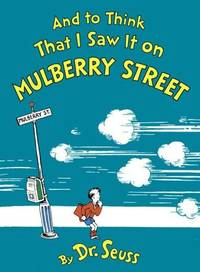 image of And to Think That I Saw It on Mulberry Street [Hardcover] Dr. Seuss