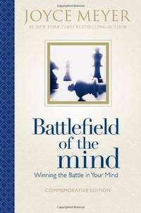 Battlefield of the Mind: Winning the Battle in Your Mind by Meyer, Joyce