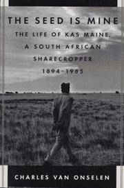 The Seed Is Mine: The Life of Kas Maine, a South African Sharecropper, 1894-1985