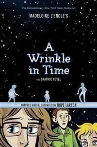 A Wrinkle in Time: The Graphic Novel by  Hope [Illustrator]  Madeleine; Larson - Paperback - 2015-03-31 - from SequiturBooks (SKU: 1810290149)