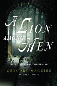 image of A Lion Among Men: Volume Three in The Wicked Years