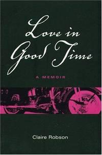 Love in Good Time. a Memoir
