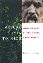 Nature Loves to Hide  Quantum Physics and Reality, a Western Perspective