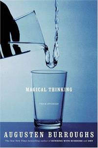 Magical Thinking: True Stories by  Augusten Burroughs - Hardcover - 2004-10-05 - from Once Upon a Time Books (SKU: mon0000043282)