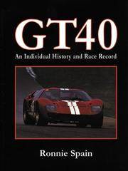 GT 40 An Individual History and Race Record