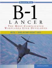 B-1 Lancer: The Most Complicated Warplane Ever Developed (Walter J. Boyne Military Aircraft...