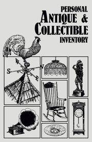 Personal Antique and Collectible Inventory