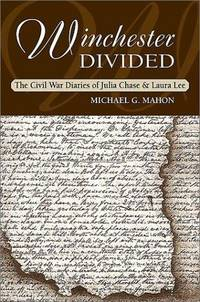 Winchester Divided: The Civil War Diaries of Julia Chase and Laura Lee