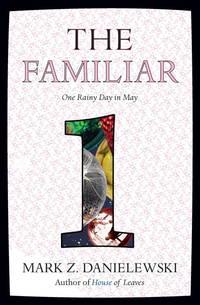 The Familiar, Volume 1: One Rainy Day in May [Paperback] Danielewski, Mark Z