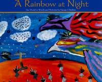 A Rainbow at Night: The World in Words and Pictures by Navajo Children