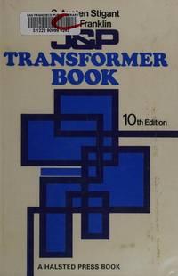 J & P Transformer Book: A Practical Technology of the Power Transformer