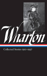 Edith Wharton: Collected Stories, 1911-1937 (The Library of America - 122)