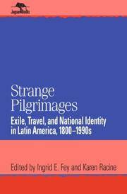"Strange Pilgrimages: Exile, Travel and National Identity in Latin America, 1800-1990s. In ""Jaguar Books on Latin America"""