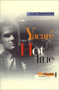 Yacare hot line by Sepulved - 1999-03-02 - from Books Express and Biblio.com
