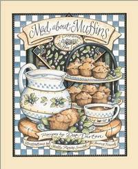 MAD ABOUT MUFFINS; A cookbook for muffin lovers