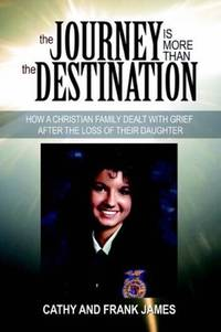 THE JOURNEY IS MORE THAN THE DESTINATION: HOW A CHRISTIAN FAMILY DEALT WITH GRIEF AFTER THE LOSS...