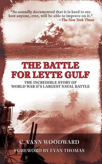 Battle for Leyte Gulf. by  C. Vann Woodward - Paperback - 2013 - from Military Books (SKU: 42-342B)