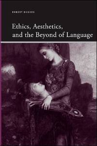 Ethics, Aesthetics, and The Beyond Of Language