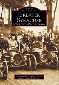 Greater Syracuse  A Twentieth-Century Album
