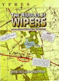 "THE RIDDLES OF WIPERS - An Appreciation of the Trench Journal  "" THE WIPERS TIMES '"
