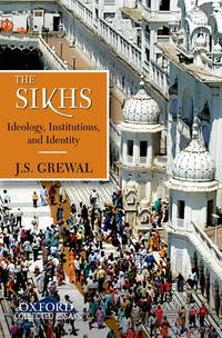 The Sikhs: Ideology, Institutions, and Identity
