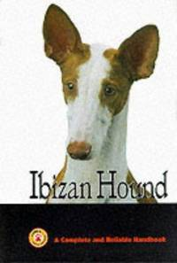 Ibizan Hound: A Complete and Reliable Handbook