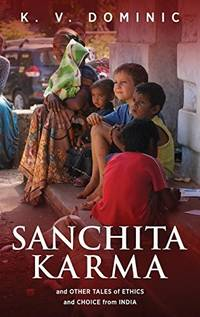 Sanchita Karma and Other Tales of Ethics and Choice from India