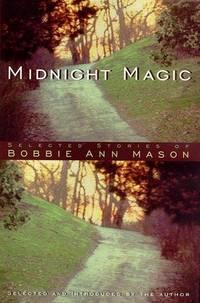 Midnight Magic : Selected Short Stories of Bobbie Ann Mason