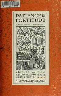 Patience & Fortitude: A Roving Chronicle of Book People, Book Places, and Book Culture