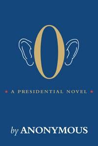 O: A Presidential Novel