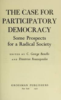 The Case for Participatory Democracy: Some Prospects for a Radical Society