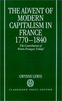 The Advent of Modern Capitalism in France 1770-1840. The Contribution of Pierre-Francois Tubeuf.