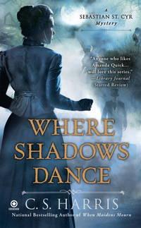 Where Shadows Dance: A Sebastian St. Cyr Mystery