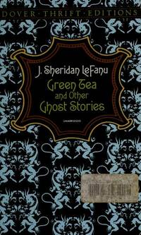 Green Tea and Other Ghost Stories (Dover Thrift Editions) by  J. Sheridan LeFanu - Paperback - 2015 - from Gulf Coast Books and Biblio.com