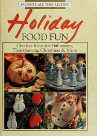 Holiday Food Fun (Favorite All Time Recipes Series)