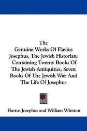 The Genuine Works Of Flavius Josephus, the Jewish Historian