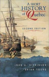 A Short History of Quebec (2nd edition)