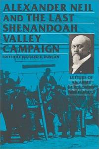 ALEXANDER NEIL AND THE LAST SHENANDOAH VALLEY CAMPAIGN. : Letters of an Army Surgeon to his...