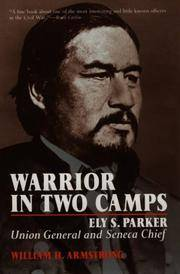 Warrior in Two Camps: Ely S. Parker, Union General and Seneca Chief by  William H Armstrong - Paperback - 1st - 1989 - from Abacus Bookshop and Biblio.com
