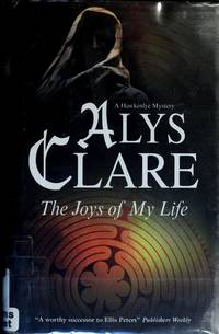 Joys of My Life, The: A Hawkenlye Mystery