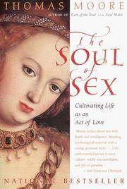 Soul of Sex, The: Cultivating Life as an Act of Love