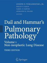 Dail and Hammar's Pulmonary Pathology, Volume 1: Nonneoplastic Lung Disease by  Joseph F. Tomashefski (Editor)  Armando E. Fraire (Adapter) - Hardcover - 3rd - 2008-07-23 - from Ergodebooks and Biblio.com