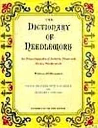 The Dictionary of Needlework: An Encyclopaedia of Artistic, Plain, and Fancy Needlework